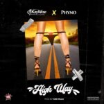 dj kaywise -high way ft phyno mp3 download