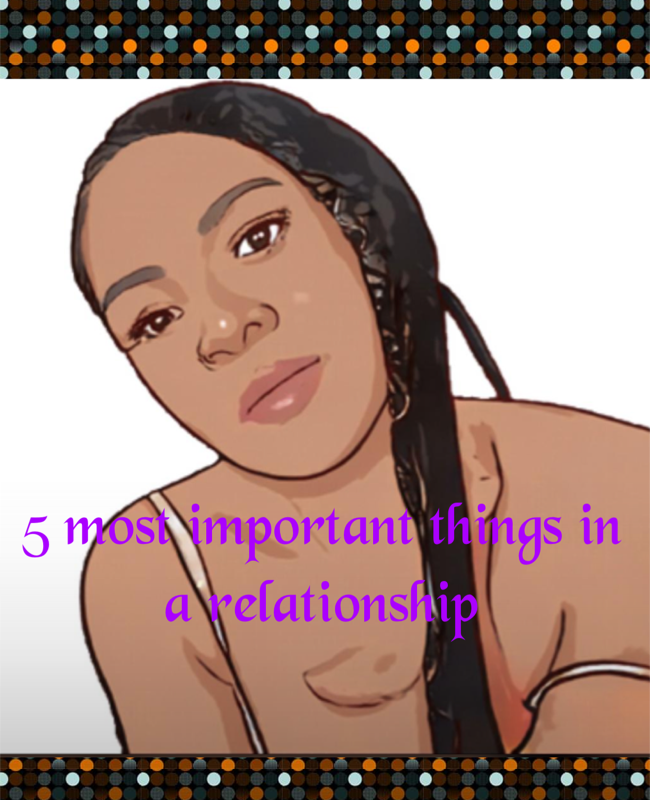 5 Most Important Things In A Relationship